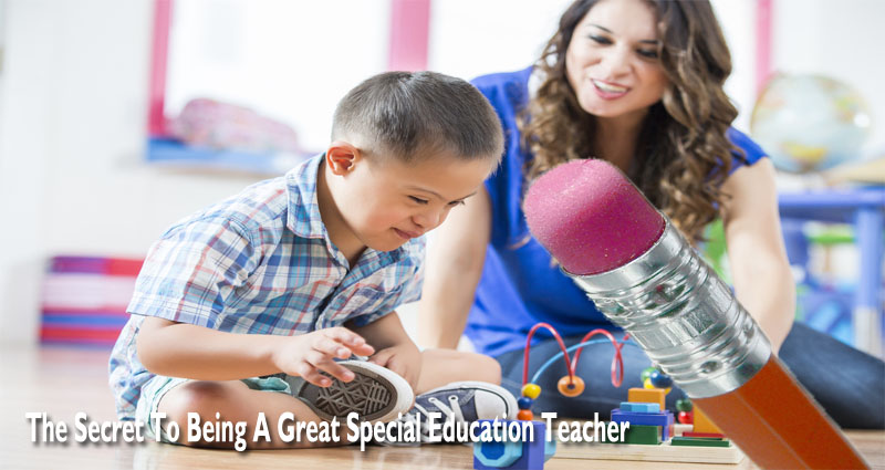 The Secret To Being A Great Special Education Teacher